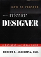 How to Prosper as an Interior Designer: A Business and Legal Guide (047116223X) cover image