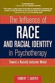 The Influence of Race and Racial Identity in Psychotherapy: Toward a Racially Inclusive Model (047124533X) cover image