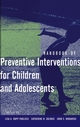 Handbook of Preventive Interventions for Children and Adolescents (047127433X) cover image