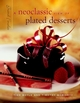 A Neoclassic View of Plated Desserts: Grand Finales (047129313X) cover image