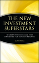 The New Investment Superstars: 13 Great Investors and Their Strategies for Superior Returns (047140313X) cover image