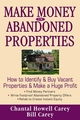 Make Money in Abandoned Properties: How to Identify and Buy Vacant Properties and Make a Huge Profit (047178673X) cover image