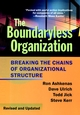 The Boundaryless Organization: Breaking the Chains of Organizational Structure, Revised and Updated (078795943X) cover image