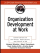 Organization Development at Work: Conversations on the Values, Applications, and Future of OD  (078796963X) cover image