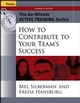 The 60-Minute Active Training Series: How to Contribute to Your Team's Success, Leader's Guide  (078797353X) cover image