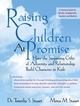 Raising Children At Promise: How the Surprising Gifts of Adversity and Relationship Build Character in Kids (078797563X) cover image