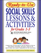 Ready-to-Use Social Skills Lessons & Activities for Grades 1-3 (087628473X) cover image