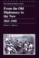 From the Old Diplomacy to the New: 1865 - 1900, 2nd Edition (088295833X) cover image