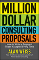 Million Dollar Consulting Proposals: How to Write a Proposal That's Accepted Every Time (111809753X) cover image