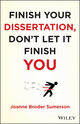 Finish Your Dissertation, Don't Let It Finish You! (111813303X) cover image