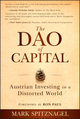 The Dao of Capital: Austrian Investing in a Distorted World (111834703X) cover image