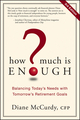 How Much Is Enough?: Balancing Today's Needs with Tomorrow's Retirement Goals, Canadian Edition (111849363X) cover image