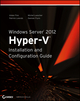 Windows Server 2012 Hyper-V Installation and Configuration Guide (111865143X) cover image