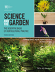 Science and the Garden: The Scientific Basis of Horticultural Practice, 3rd Edition (111877843X) cover image