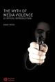 The Myth of Media Violence: A Critical Introduction (140513383X) cover image