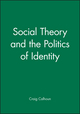 Social Theory and the Politics of Identity (155786473X) cover image