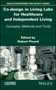 Co-design in Living Labs for Healthcare and Independent Living: Concepts, Methods and Tools (178630113X) cover image