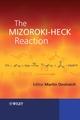 The Mizoroki-Heck Reaction (0470033940) cover image