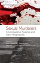 Sexual Murderers: A Comparative Analysis and New Perspectives (0470059540) cover image