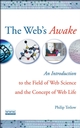 The Web's Awake: An Introduction to the Field of Web Science and the Concept of Web Life (0470137940) cover image