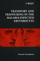 Transport and Trafficking in the Malaria-Infected Erythrocyte, No. 226 (0470515740) cover image