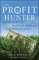 The Profit Hunter: Beating the Bulls, Taming the Bears, and Slaughtering the Pigs (0470538740) cover image
