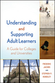 Understanding and Supporting Adult Learners: A Guide for Colleges and Universities (0470592540) cover image
