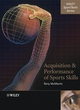 Acquisition and Performance of Sports Skills (0470849940) cover image