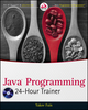 Java Programming 24-Hour Trainer (0470889640) cover image