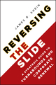 Reversing the Slide: A Strategic Guide to Turnarounds and Corporate Renewal (0470933240) cover image