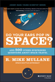 Do Your Ears Pop in Space? and 500 Other Surprising Questions about Space Travel (0471154040) cover image