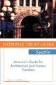 National Trust Guide Seattle: America's Guide for Architecture and History Travelers (0471180440) cover image