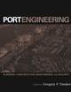 Port Engineering: Planning, Construction, Maintenance, and Security (0471412740) cover image