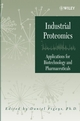 Industrial Proteomics: Applications for Biotechnology and Pharmaceuticals (0471457140) cover image