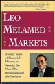 Leo Melamed on The Markets: Twenty Years of Financial History as Seen by the Man Who Revolutionized the Markets (0471575240) cover image