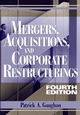 Mergers, Acquisitions, and Corporate Restructurings, 4th Edition (0471705640) cover image