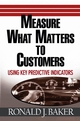 Measure What Matters to Customers: Using Key Predictive Indicators (KPIs) (0471752940) cover image