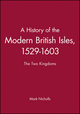 A History of the Modern British Isles, 1529-1603: The Two Kingdoms (0631193340) cover image
