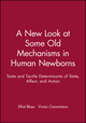 A New Look at Some Old Mechanisms in Human Newborns: Taste and Tactile Determinants of State, Affect, and Action (0631224440) cover image