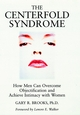 The Centerfold Syndrome: How Men Can Overcome Objectification and Achieve Intimacy with Women (0787901040) cover image