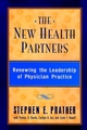 The New Health Partners: Renewing the Leadership of Physician Practice (0787940240) cover image