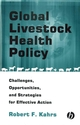 Global Livestock Health Policy: Challenges, Opportunties and Strategies for Effective Action (0813802040) cover image
