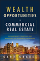 Wealth Opportunities in Commercial Real Estate: Management, Financing, and Marketing of Investment Properties (1118115740) cover image