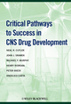 Critical Pathways to Success in CNS Drug Development, 1st Edition (1444330640) cover image