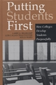 Putting Students First: How Colleges Develop Students Purposefully (1882982940) cover image
