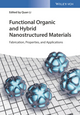 Functional Organic and Hybrid Nanostructured Materials: Fabrication, Properties, and Applications (3527342540) cover image