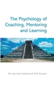The Psychology of Coaching, Mentoring and Learning (0470060441) cover image