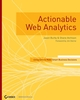 Actionable Web Analytics: Using Data to Make Smart Business Decisions (0470124741) cover image