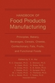 Handbook of Food Products Manufacturing: Principles, Bakery, Beverages, Cereals, Cheese, Confectionary, Fats, Fruits, and Functional Foods, Volume 1 (0470125241) cover image