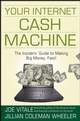Your Internet Cash Machine: The Insiders Guide to Making Big Money, Fast! (0470129441) cover image